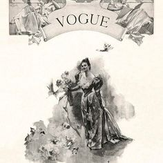 """Vogue Launches - December 1892 - """"Vogue: Mode or fashion prevalent at any particular time; popular reception, repute, generally used in the phrase 'in vogue': as, a particular style of dress was then 'in vogue'; such opinions are now 'in vogue. Vogue Vintage, Capas Vintage Da Vogue, Vintage Vogue Covers, Vintage Fashion, Vintage Woman, Vintage Glam, Louis Xiv, Ludwig Xiv, Vogue Magazine Covers"""