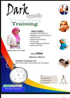 Dark Hypnotic Training Surabaya, 14 Desember 2014 At Soho Virtual Office ketintang Baru No. 8 – Surabaya  Trainer : Okky Ria Vimola, CH.t, CI.NLP Materi Pelatihan : - Mengenalan dunia HIPNOTIS - Menguasai cara kerja HIPNOTIS - Hypno-therapy - Manfaat Hypnotherapy - Hypno-Stage - Praktek melakukan HIPNOTIS - Praktek sulap klasik  http://eventsurabaya.net/dark-hypnotic-training/