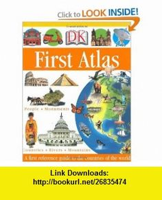DK First Atlas (DK First Reference Series) (0690472002314) Anita Ganeri, Chris Oxlade , ISBN-10: 0756602319  , ISBN-13: 978-0756602314 ,  , tutorials , pdf , ebook , torrent , downloads , rapidshare , filesonic , hotfile , megaupload , fileserve