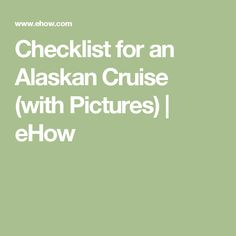 Checklist for an Alaskan Cruise (with Pictures) | eHow