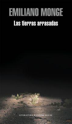 Las tierras arrasadas / Emiliano Monge http://cataleg.ub.edu/record=b2176288~S1*cat Recrea el drama colectivo de la migración en un espacio corrompido por la miseria y la moral de los seres que lo habitan pero también donde surge una historia enigmática de amor inesperado. #llengmodernes_març16