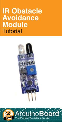 IR Obstacle Avoidance Module  | Learn how IR proximity sensors work - CLICK HERE for Tutorial https://arduino-board.com/tutorials/ir-proximity