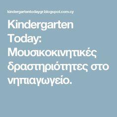 Kindergarten Today: Μουσικοκινητικές δραστηριότητες στο νηπιαγωγείο. Teaching Plan, Music School, Kids Corner, Kindergarten, Activities, How To Plan, Education, Blog, Christmas Plays