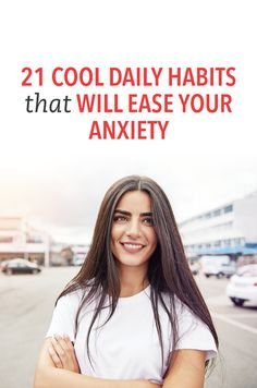 21 cool daily habits that will ease your anxiety