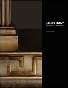 James Mont: The King Cole Penthouse: Todd Merrill: 9780615179964: Amazon.com: Books