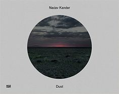 Nadav Kander Dust: Amazon.co.uk: Nadav Kander, Will Self: 9783775738439: Books