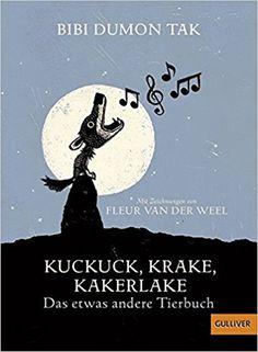 Kinderbuch: Kuckuck, Krake, Kakerlake: Das etwas andere Tierbuch