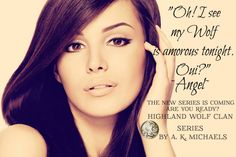 Highland Wolf Clan Series by AK Michaels  #HighlandWolfClan #Newseries #AKMichaels #TheWomen #Teasers