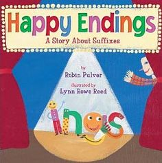 Happy Endings A Story About Suffixes (Book) : Pulver, Robin : When Mr. Wright makes his students study word endings on the last day of school, even the suffixes rebel. Inflectional Endings, Prefixes And Suffixes, Word Study, Word Work, Nouns And Verbs, Teaching Reading, Teaching Ideas, Guided Reading, Student Teaching