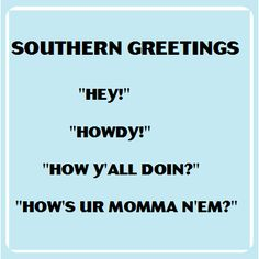 Creswell Thompson the last one reminds me of Phil lol Southern Words, Southern Humor, Southern Ladies, Southern Sayings, Southern Pride, Southern Comfort, Simply Southern, Southern Charm, Southern Belle