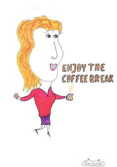 Enjoy your coffee break.