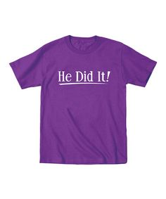 Love this Purple 'He Did It!' Tee - Toddler & Kids by It's Just Me on #zulily! #zulilyfinds
