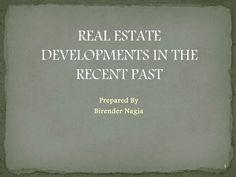 Real Estate Development in the recent past. by birenzzrulezz via slideshare Real Estate Development, Past, Amazing, Past Tense