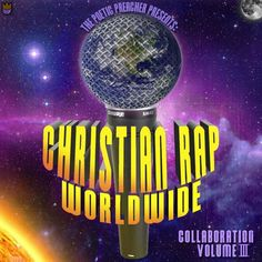 Effectively Lyrically Preaching (feat. Wise-Man) from Christian Rap Worldwide Collaboration Volume 3 by The Poetic Preacher