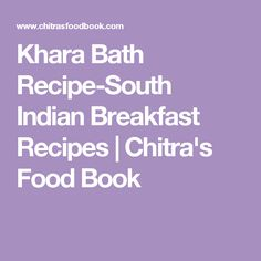 Khara Bath Recipe-South Indian Breakfast Recipes         |          Chitra's Food Book