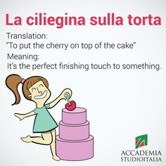 Italian expression la ciliegina sulla torta | Cherry on top of the cake via http://accademiastudioitalia.com/