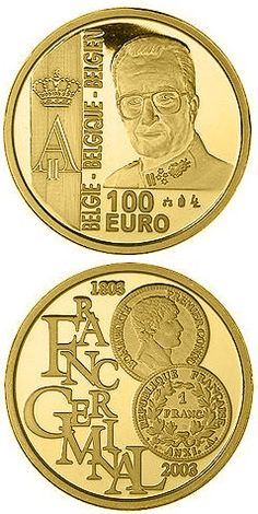 N♡T.100 euro: 200 years French franc - Franc Germinal.Country:	Belgium  Mintage year:	2003 Face value:	100 euro Diameter:	29.00 mm Weight:	15.55 g Alloy:	Gold Quality:	Proof Mintage:	5,000 pc proof