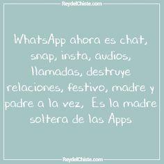 WhatsApp ahora es chat snap insta audios llamadas destruye relaciones festivo madre y padre a la vez  Es la madre soltera de las Apps