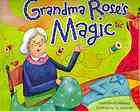 Grandma Rose's magic by Linda Elovitz Marshall E MAR Every day Grandma Rose sews for her friends and neighbors and puts away the money she earns, saving for a set of dishes just like her grandmother's Shabbos dishes.