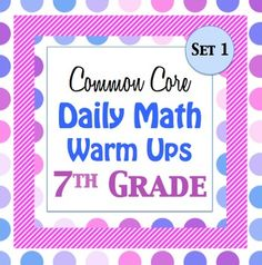 20 7th grade math warm ups that align precisely to the common core standard. Each warm up contains one question from each of the five subject areas (7.RP, 7.NS, 7.EE, 7.G, 7.SP). Two warm ups are on each page to save paper. Of course an answer key is provided!