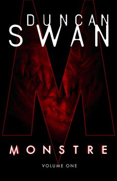 Steve enters the apocalyptic world of Duncan Swan's MONSTRE: VOLUME ONE. #horror #amreading Duncan, Edge Of Tomorrow, Sci Fi Novels, Survival Instinct, Horror Books, Horror Stories, Page Turner, Swan, How To Find Out
