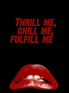 Thrill me, chill me, fulfill me #movies #rockyhorror