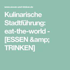 Kulinarische Stadtführung: eat-the-world - [ESSEN & TRINKEN]