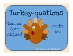 Turkey-quations! Common Core Math Activity, grades 2-5- Thanksgiving activity- writing equations $