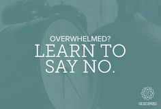 Learn How to Say No.