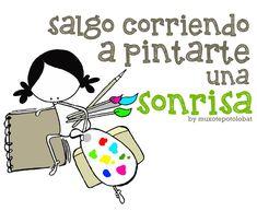 Ya vooooy. Voy saliendo. Estoy llegando… Salgo corriendo, a pintarte una sonrisa. Eeeeegunon mundo!! PD: ¿De qué color la quieres? ¡¡¡Compártelo!!!