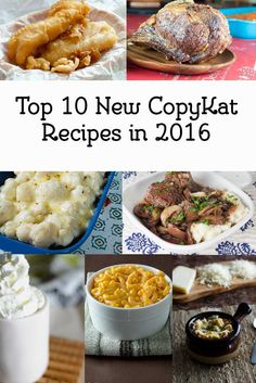 Check out the top ten new recipes for CopyKat.com in 2016. Cracker Barrel, Longhorn Steakhouse, and more were very popular in 2016.