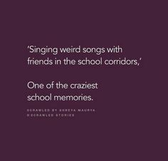Or during class. That day me and my friends were singing 'glad u came' and that too we were sitting on the first bench! Bff Quotes, Best Friend Quotes, Friendship Quotes, True Quotes, Funny Quotes, School Days Quotes, Farewell Quotes, School Diary, Tiny Stories