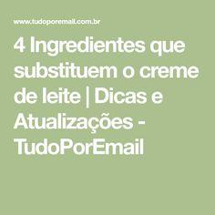 4 Ingredientes que substituem o creme de leite | Dicas e Atualizações - TudoPorEmail