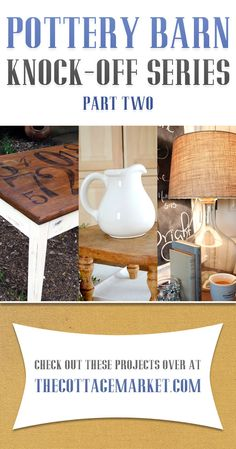 Pottery Barn Knockoff Series Part Two...when you are done with part two...check out Part One for more fun! Be inspired and create! ENJOY! : )