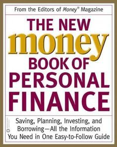The New Money Book of Personal Finance: Saving, Planning, Investing, and Borrowing-All the Information You Need i...