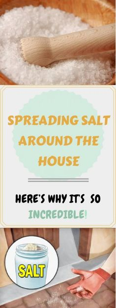 Spreading Salt Around The House – Here's Why It's So Incredible!