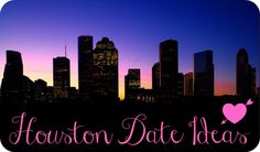 Living & Loving in #Houston, Texas. Local date ideas for #Houstonians.