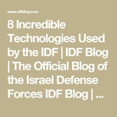 8 Incredible Technologies Used by the IDF | IDF Blog | The Official Blog of the Israel Defense ForcesIDF Blog | The Official Blog of the Israel Defense Forces