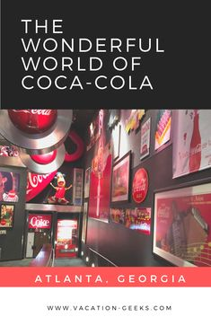 The Wonderful World of Coca-Cola - Vacation Geeks Coca Cola Museum, Olympic Sites, World Of Coca Cola, Diet Coke, Saturday Morning, Free Time, Beach Trip, Geeks, Us Travel