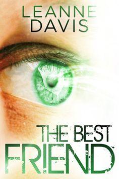 The Best Friend (Sister, #3) by Leanne Davis