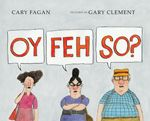 Cary Fagan's characteristically dry humor and Gary Clement's wonderfully witty illustrations perfectly depict a family with loveable quirks ...
