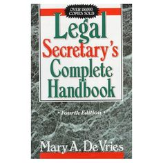 Legal Secretary's Complete Handbook, Fourth Edition...BEST book ever for work!!!