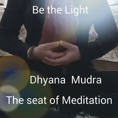 #Meditation : Be the Light #Mudra : #Dhyana, which is meditation. Right hand rests in the left with tips of the thumbs touching. This represents being open to all possibility. Physically, this mudra brightens the #energy we hold within us.  Visual #Mantra : #Inhale light in through the crown of your head and #Exhale radiating light from your #heart center.   #bethechange #Iamlight #radiate