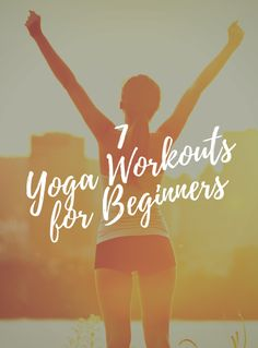 7 Yoga Workouts for