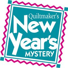 New Year's Mystery Quilt: Answering Your Questions on Quilty Pleasures. We'd love to have you join us.