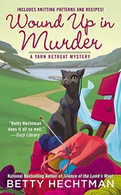 Wound Up In Murder (A Yarn Retreat Mystery Book 3) by Betty Hechtman, http://www.amazon.com/dp/B00Q5DLWGM/ref=cm_sw_r_pi_dp_dmv6ub0NPSTYD