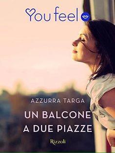Romance and Fantasy for Cosmopolitan Girls: UN BALCONE A DUE PIAZZE di Azzurra Targa