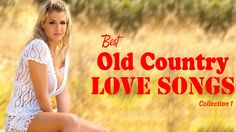 Best Old Country Love Songs - Old Country English Romantic Songs Collect...
