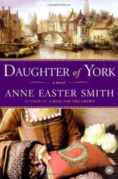 Daughter of York by Anne Easter Smith.