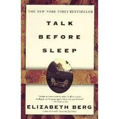 Talk Before Sleep by Elizabeth Berg   Books Books Books